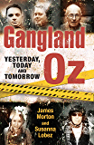 Gangland Oz: Yesterday, Today and Tomorrow (Gangland Australia)
