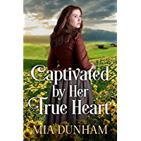 Captivated by Her True Heart: A Historical Western Romance Book (English Edition)