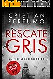 Rescate gris: Finalista Premio Clarín de Novela (Spanish Edition)