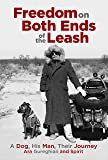Freedom on Both Ends of the Leash: A Dog, His Man, Their Journey