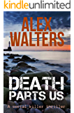 Death Parts Us: a serial killer thriller (DI Alec McKay Book 2)