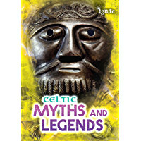 Celtic Myths and Legends (All About Myths)