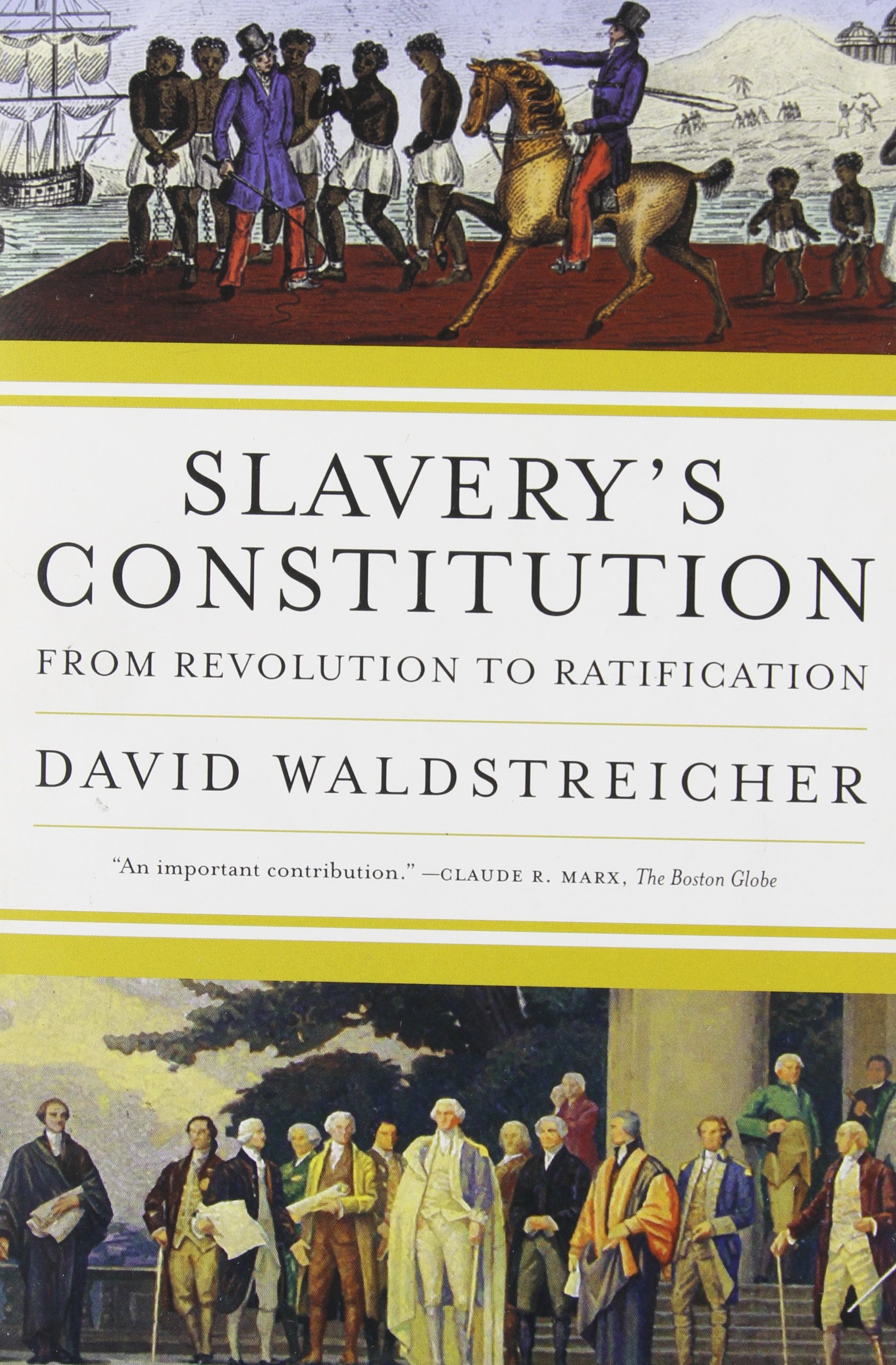 Slavery's Constitution: From Revolution to Ratification (Inglese) Copertina flessibile – 5 lug 2010 David Waldstreicher Hill & Wang Pub 0809016508 USA