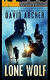 Lone Wolf - An Action Thriller Novel (A Noah Wolf Novel, Thriller, Action, Mystery Book 2)
