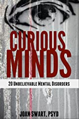 Curious Minds: 20 Unbelievable Mental Disorders Kindle Edition