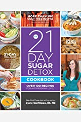 The 21-Day Sugar Detox Cookbook: Over 100 Recipes for Any Program Level Kindle Edition