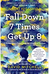 Fall Down 7 Times Get Up 8: A Young Man's Voice from the Silence of Autism Paperback
