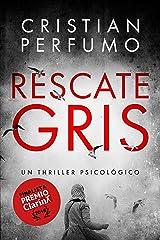 Rescate gris: Finalista Premio Clarín de Novela (Spanish Edition) Edición Kindle