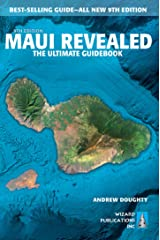 Maui Revealed: The Ultimate Guidebook Kindle Edition