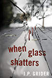 When Glass Shatters (Love Is Thicker Than Blood Series Book 2)
