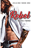 Rebel (415 Ink Book 1)