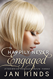 Happily Never Engaged (Otherwise Engaged Book 3)
