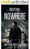 Destiny Nowhere: A Zombie Novel