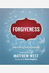 Forgiveness: Overcoming the Impossible Kindle Edition