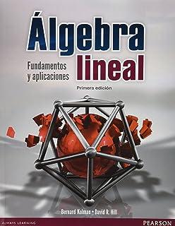 ÁLGEBRA LINEAL: FUNDAMENTOS Y APLICACIONES 1/ED.