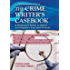 A Straightforward Guide to the Crime Writers Casebook: A Reference Guide to Police Procedure now and then (Straightforward Guides)
