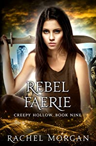 Rebel Faerie (Creepy Hollow Book 9)