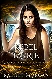 Rebel Faerie (Creepy Hollow Book 9)