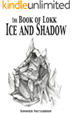 The Book of Lokk: Ice and Shadow (Volume 6)