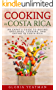 Cooking in Costa Rica: An Expat's Guide to Buying Groceries,  Cooking, and Eating in  Costa Rica