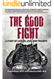 The Good Fight: A Story of Cancer, Love and Triumph (English Edition)
