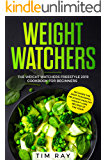 Weight Watchers: The Weight Watchers Freestyle 2019 Cookbook For Beginners - Includes The Most Flavorful, Delicious Healthy Weight Loss Recipes Of The Year!
