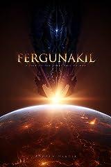 Fergunakil (The Final Fall of Man Book 4) Kindle Edition