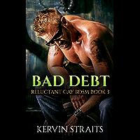 Bad Debt Book 3: Reluctant Gay BDSM (Bad Debt - Reluctant Gay BDSM) (English Edition)
