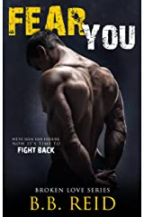 Fear You (Broken Love Book 2) Kindle Edition