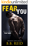 Fear You (Broken Love Book 2) (English Edition)