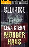 Lena Stern: Das Mörderhaus: Thriller (Lena-Stern-Reihe 4)