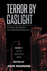 Terror by Gaslight: A Fantom Enterprises – Iron Clad Press Production Kindle Edition