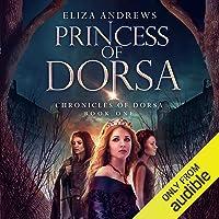 Princess of Dorsa: The Chronicles of Dorsa, Book 1