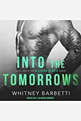 Into the Tomorrows: Bleeding Hearts Series, Book 1 Audible Audiobook
