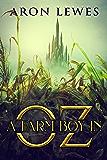 A Farm Boy in Oz (The Wicked Wizard of Oz Book 1)