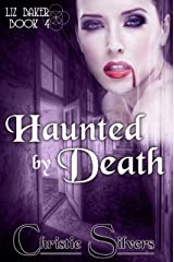 Haunted by Death (Liz Baker, book 4) (Liz Baker series) Kindle Edition