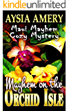 Mayhem on the Orchid Isle (Maui Mayhem Cozy Mystery Book 3)