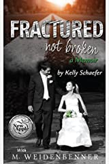 Fractured Not Broken: a Memoir Kindle Edition