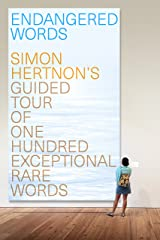 Endangered Words: Simon Hertnon's guided tour of one hundred exceptional rare words Kindle Edition