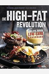 Die High-Fat-Revolution: Schlank durch Low-Carb-Ernährung (German Edition) Kindle Edition