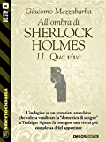All'ombra di Sherlock Holmes - 11. Qua viva (Sherlockiana)