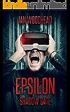Epsilon Shadow Gate: A Litrpg Novel