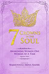 7 Crowns In The Soul (Queen 2): Awakening Women One Woman At A Time Kindle Edition