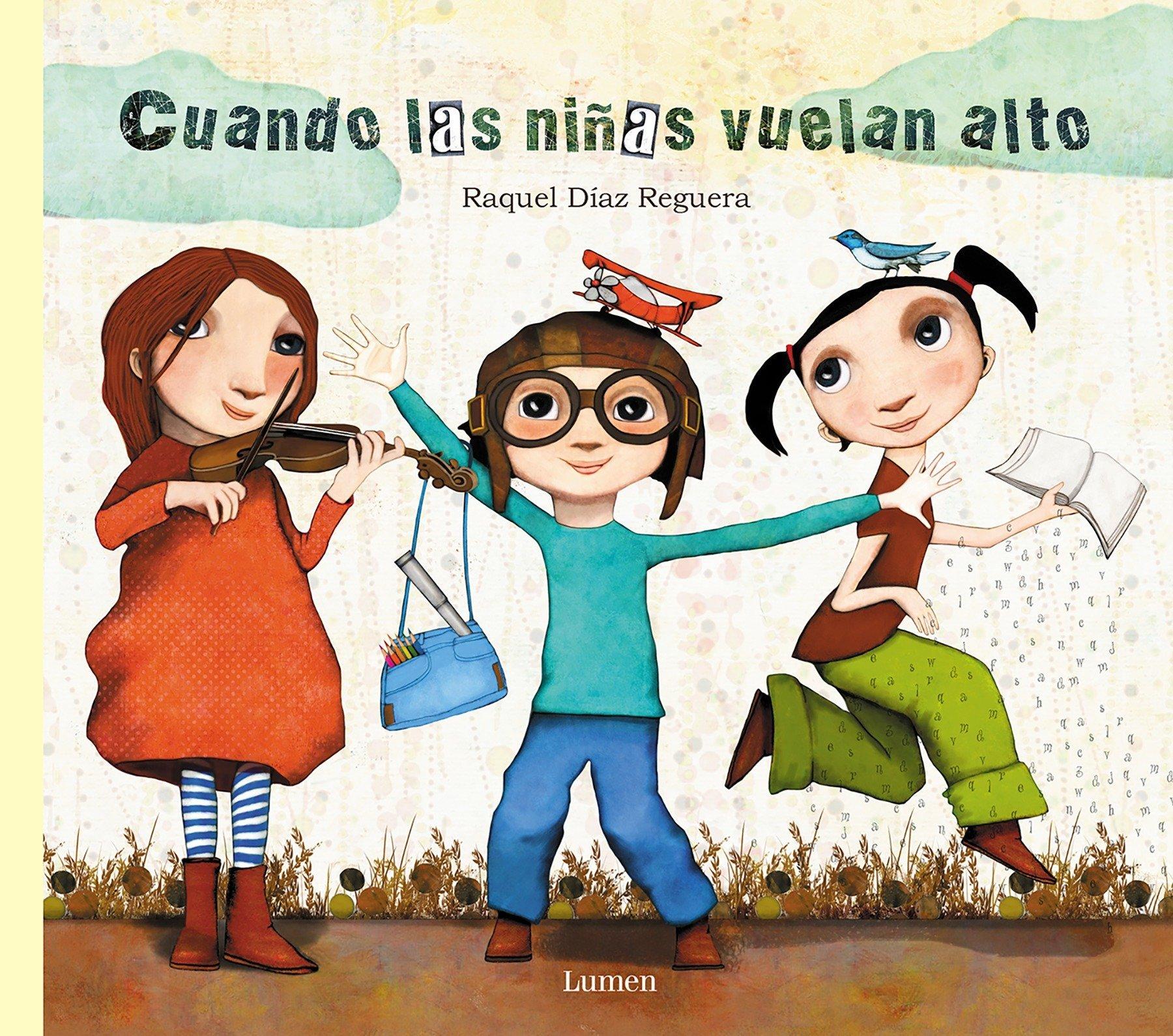 0a02278838a9 Cuando las niñas vuelan alto   When Girls Fly High Lumen ilustrados, Band  150781  Amazon.de  Raquel Diaz Reguera  Fremdsprachige Bücher
