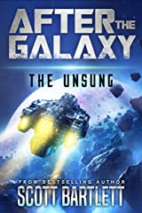 After the Galaxy: The Unsung Kindle Edition