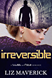 Irreversible: A Twist of Fate Romance