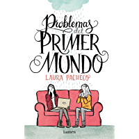 Problemas del primer mundo (Spanish Edition)