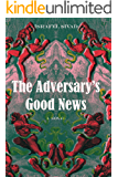The Adversary's Good News: A Novel