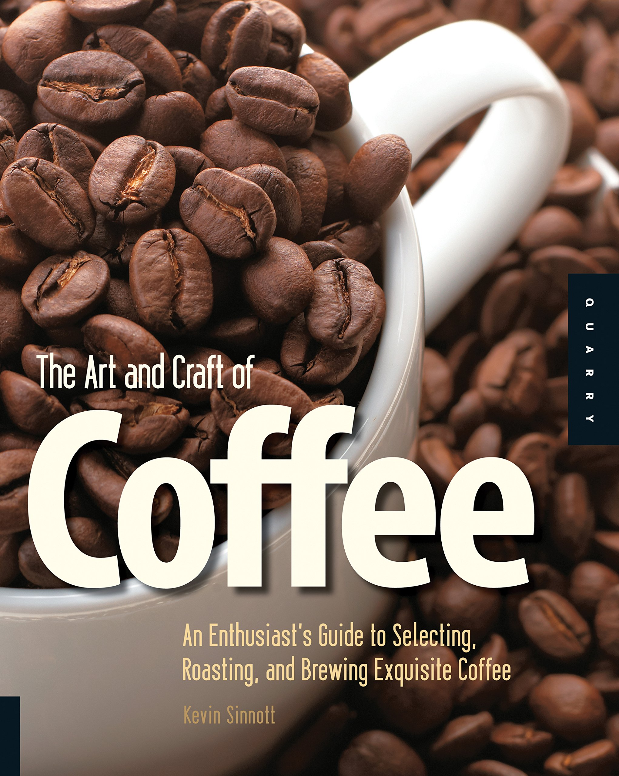 The Art and Craft of Coffee: An Enthusiast's Guide to