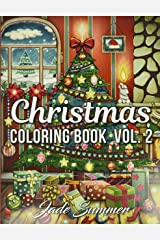 Christmas Coloring Book: An Adult Coloring Book with Fun, Easy, and Relaxing Designs (Volume 2) Paperback